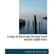 Essays on the Greek Christian Poets and the English Poets by Professor Elizabeth Barrett Browning