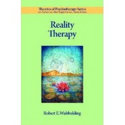 Reality Therapy by Robert E. Wubbolding