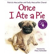 Once I Ate a Pie by Patricia Charest MacLachlan