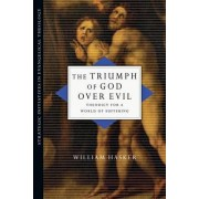 The Triumph of God Over Evil by Distinguished Professor Emeritus of Philosophy William Hasker