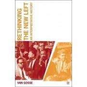 Rethinking the New Left by Van Gosse