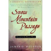 Snow Mountain Passage by James D Houston