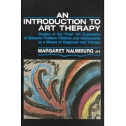 An Introduction to Art Therapy by Margaret Naumburg