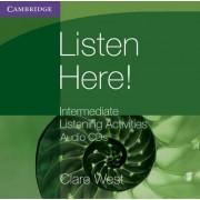 Listen Here! Intermediate Listening Activities CDs by Clare West