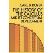 The History of the Calculus and its Conceptual Development by Carl B. Boyer