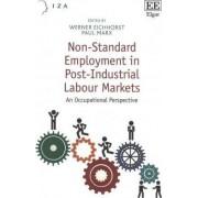 Non-Standard Employment in Post-Industrial Labour Markets by Werner Eichhorst