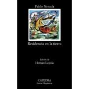 Residencia En La Tierra by Pablo Neruda