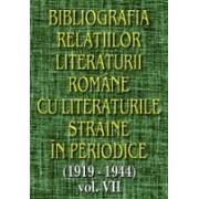 Bibliografia relatiilor literaturii romane cu literaturile straine in periodice (1919-1944), vol VII.