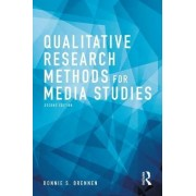 Qualitative Research Methods for Media Studies by Bonnie S. Brennen