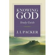Knowing God - Study Guide by J. I. Packer