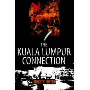 The Kuala Lumpur Connection by Robert C Porter