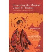 Recovering the Original Gospel of Thomas by April D. DeConick