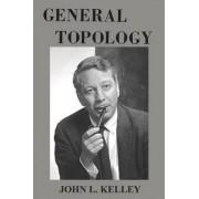 General Topology by John L Kelley
