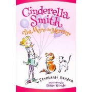 Cinderella Smith: The More the Merrier by Stephanie Barden