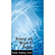Victoria, the British 'el Dorado' by Charles Rooking Carter