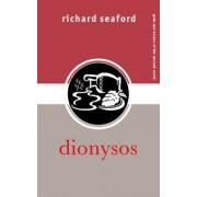 Dionysos by Richard Seaford