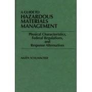 A Guide to Hazardous Materials Management by Aileen Schumacher