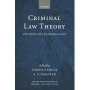Criminal Law Theory by Professor of Criminal Law and Criminal Justice Stephen Shute