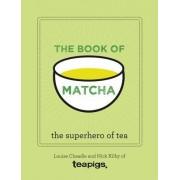 The Book of Matcha: The Superhero of Tea