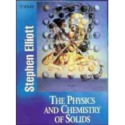 The Physics and Chemistry of Solids by Stephen Elliott