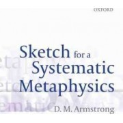 Sketch for a Systematic Metaphysics by D. M. Armstrong