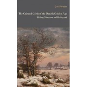 The Cultural Crisis of the Danish Golden Age Heiberg by Dr. Jon Stewart