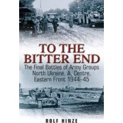 To the Bitter End by Rolf Hinze