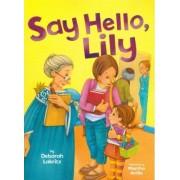 Say Hello, Lily by Deborah Lakritz