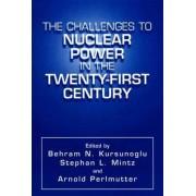 The Challenges to Nuclear Power in the Twenty-First Century by Behram N. Kursunoglu