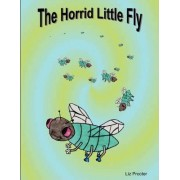 The Horrid Little Fly by Liz Procter