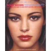 Bobbi Brown Teenage Beauty by Bobbi Brown