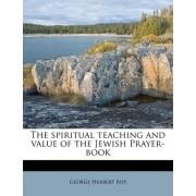 The Spiritual Teaching and Value of the Jewish Prayer-Book by George Herbert Box