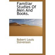 Familiar Studies of Men and Books. by Robert Louis Stevenson