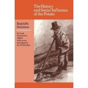 The History and Social Influence of the Potato by Redcliffe N. Salaman