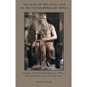 Mystery of the Long Lost 8th, 9th and 10th Books of Moses by Henri Gamache