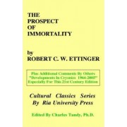 The Prospect of Immortality by Robert C W Ettinger