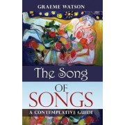 The Song of Songs by Graeme Watson