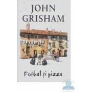 Fotbal si pizza - John Grisham