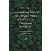 Commentary on Aristotle's On Sense and What is Sensed and On Memory and Recollection by Saint Thomas Aquinas