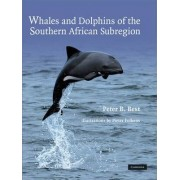 Whales and dolphins of the Southern African subregion by Peter B. Best