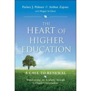 The Heart of Higher Education by Parker J. Palmer