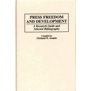 Press Freedom and Development by Clement E. Asante
