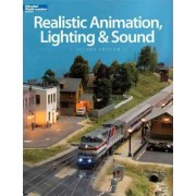 Realistic Animation, Lighting & Sound by Kalmbach Books
