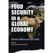 Food Security in a Global Economy by Gary Smith
