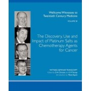 The Discovery, Use and Impact of Platinum Salts as Chemotherapy Agents for Cancer by D A Christie