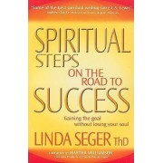 Spiritual Steps on the Road to Success by Dr Linda Seger