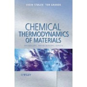 Chemical Thermodynamics of Materials by Svein Stolen