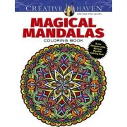 Creative Haven Magical Mandalas Coloring Book: By the Illustrator of the Best-Selling Mystical Mandalas by Alberta Hutchinson