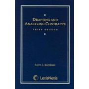 Drafting and Analyzing Contracts by Scott J Burnham