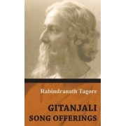 Gitanjali - Song Offerings by Rabindranath Tagore
